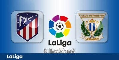 Atletico Madrid vs Leganes - Partido Completo en Diferido