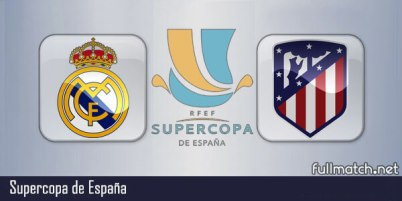 Real Madrid vs Atletico Madrid - Partido Completo en Diferido Spanish Supercopa